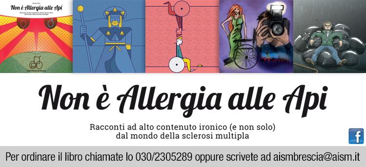 Non è allergia alle api: racconti ad alto contenuto ironico (e non solo) dal mondo della sclerosi multipla